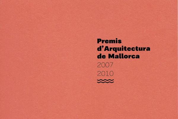 Mallorca Architecture Awards 2007 - 2010